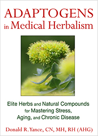Adaptogens in Medical Herbalism by Donald R. Yance